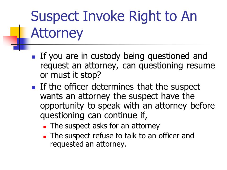 Suspect Invoke Right to An Attorney