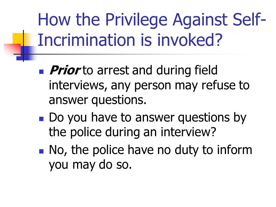 How the Privilege Against Self-Incrimination is invoked