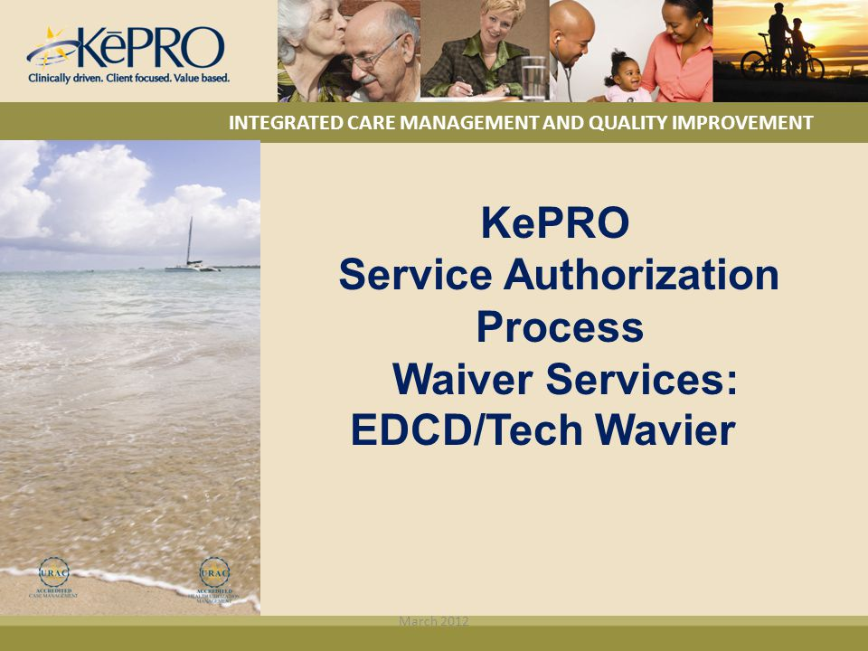 KePRO Service Authorization Process Waiver Services: EDCD/Tech Wavier
