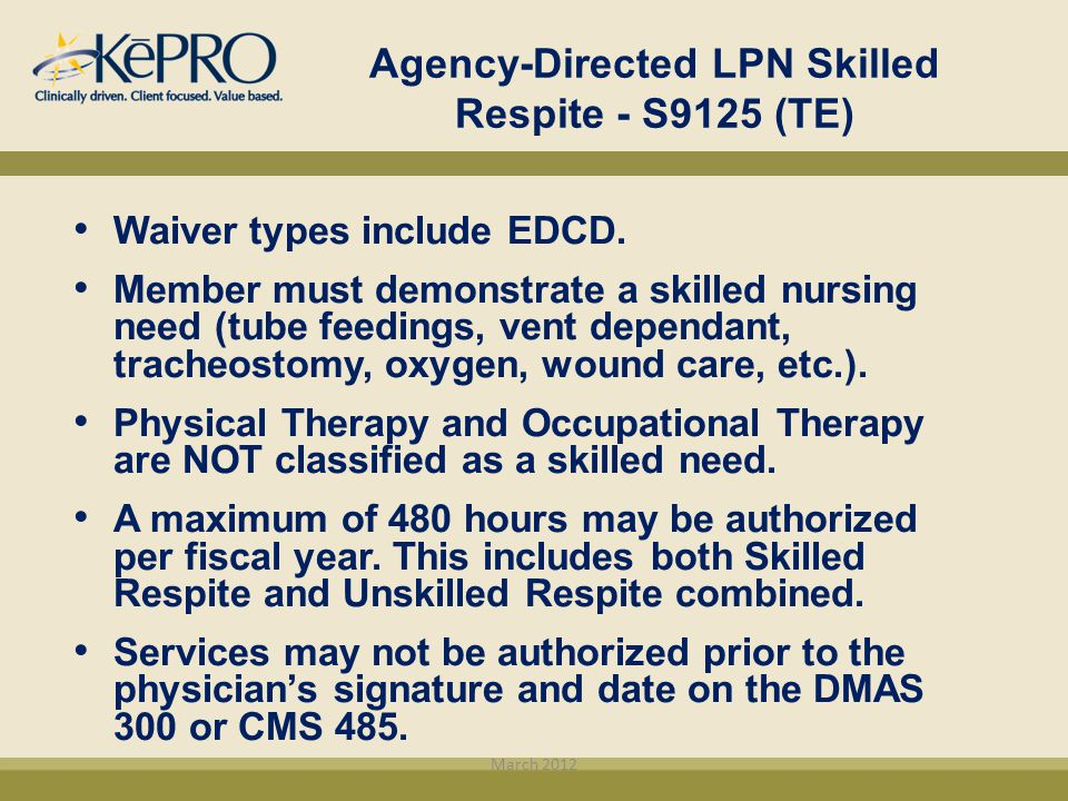 Agency-Directed LPN Skilled Respite - S9125 (TE)
