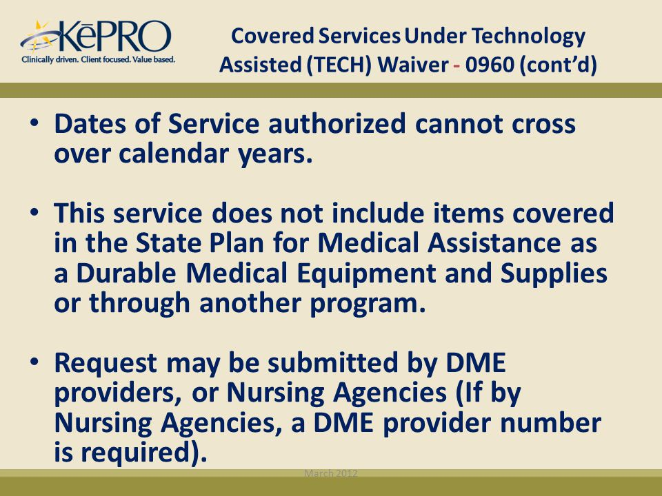 Dates of Service authorized cannot cross over calendar years.