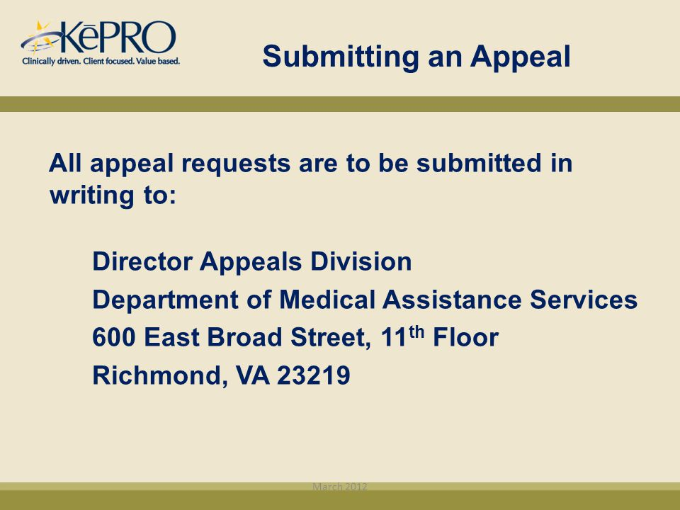 Submitting an Appeal All appeal requests are to be submitted in writing to: Director Appeals Division.