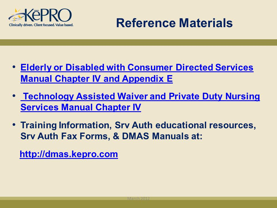 Reference Materials Elderly or Disabled with Consumer Directed Services Manual Chapter IV and Appendix E.