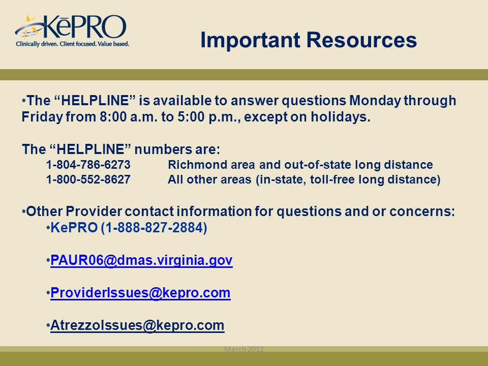 Important Resources The HELPLINE is available to answer questions Monday through Friday from 8:00 a.m. to 5:00 p.m., except on holidays.