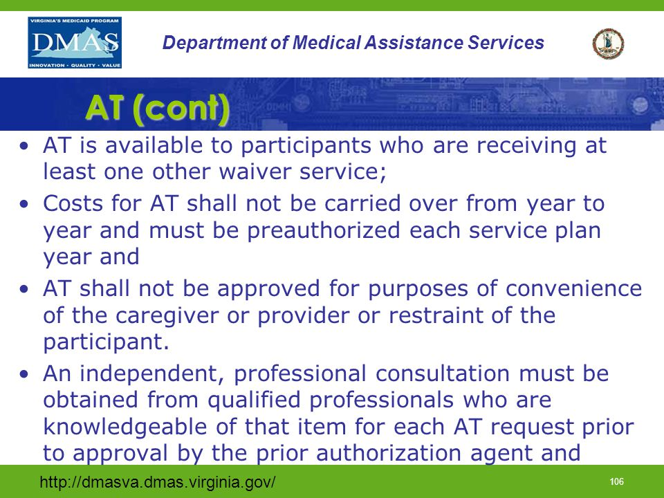 AT (cont) AT is available to participants who are receiving at least one other waiver service;