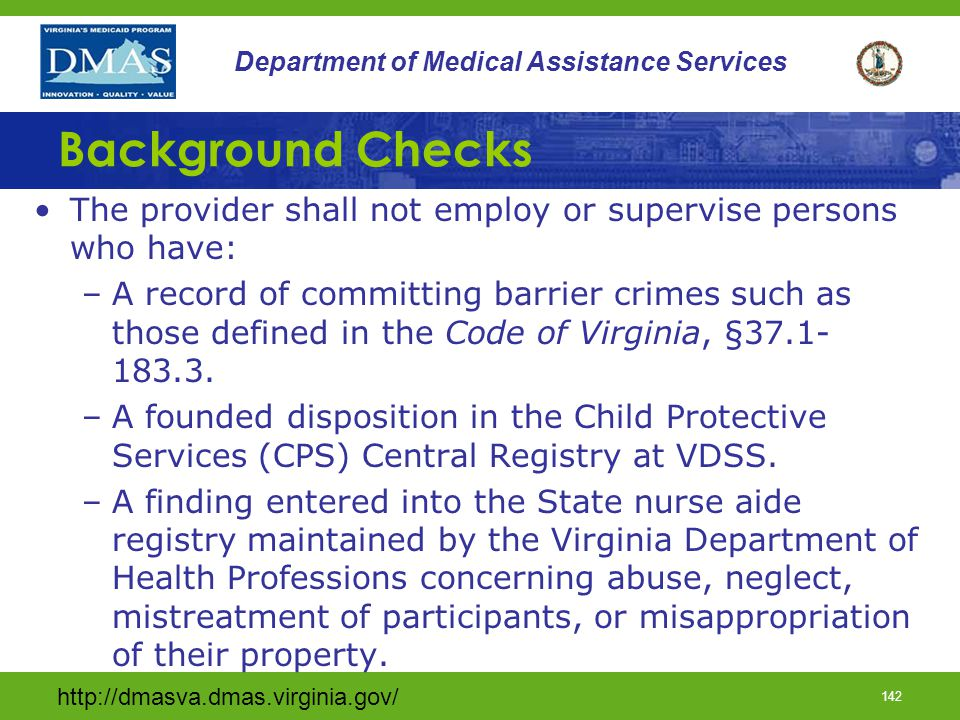 Background Checks The provider shall not employ or supervise persons who have: