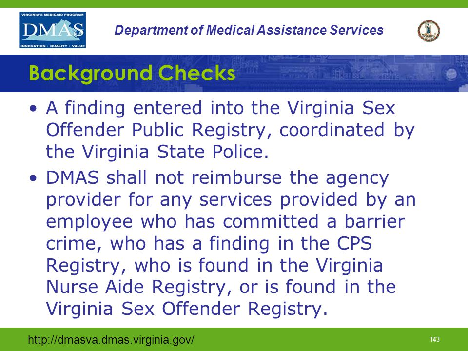 Background Checks A finding entered into the Virginia Sex Offender Public Registry, coordinated by the Virginia State Police.