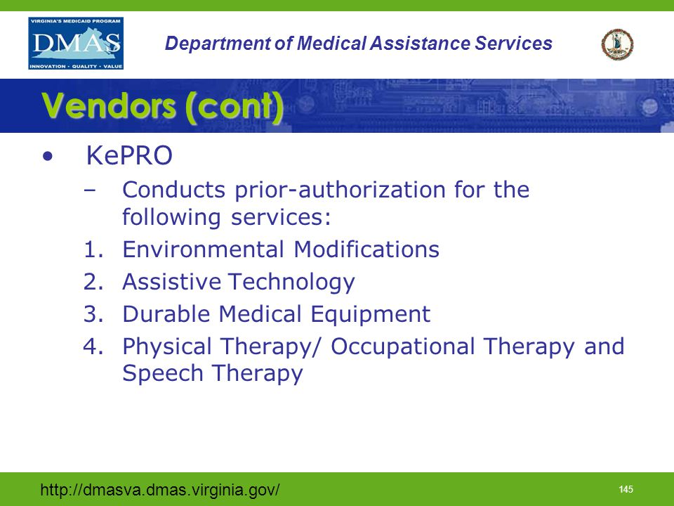 Vendors (cont) KePRO. Conducts prior-authorization for the following services: Environmental Modifications.
