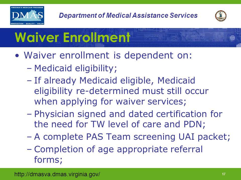 Waiver Enrollment Waiver enrollment is dependent on: