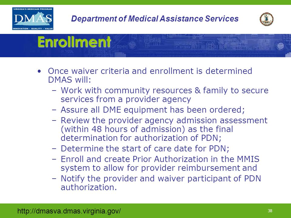 Enrollment Once waiver criteria and enrollment is determined DMAS will: