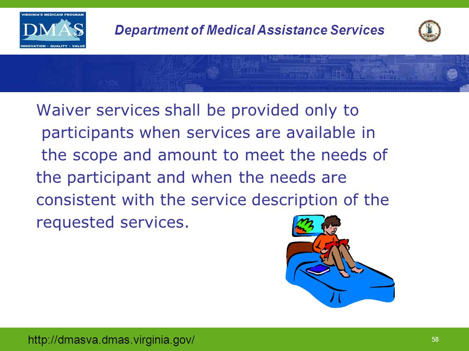 Waiver services shall be provided only to
