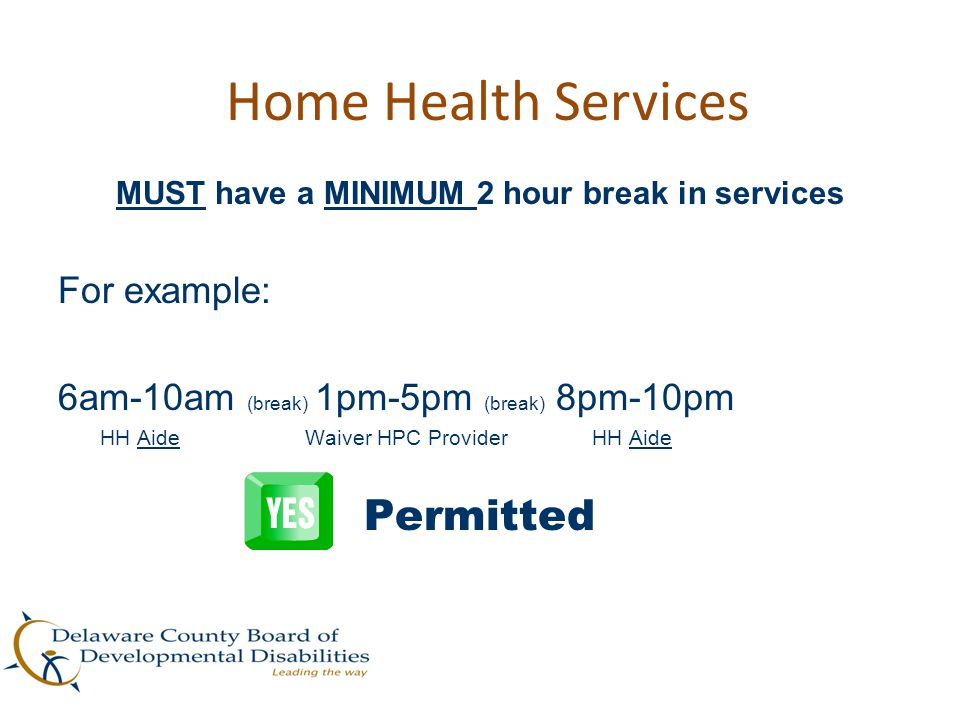 MUST have a MINIMUM 2 hour break in services