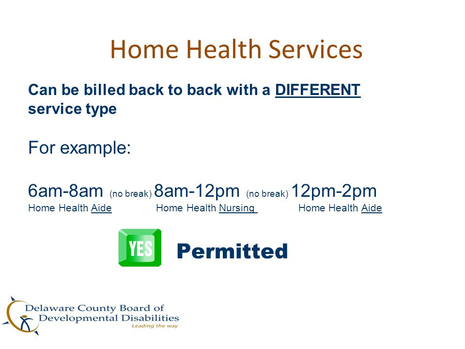 Home Health Services Permitted For example: