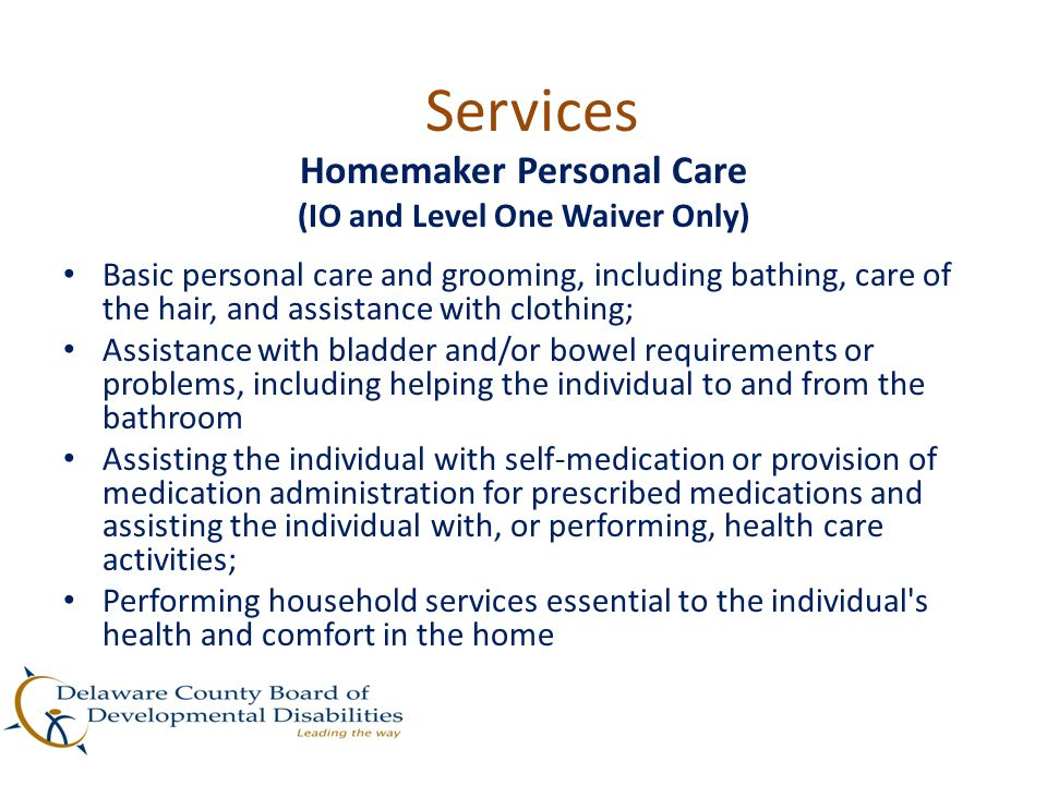 Homemaker Personal Care (IO and Level One Waiver Only)