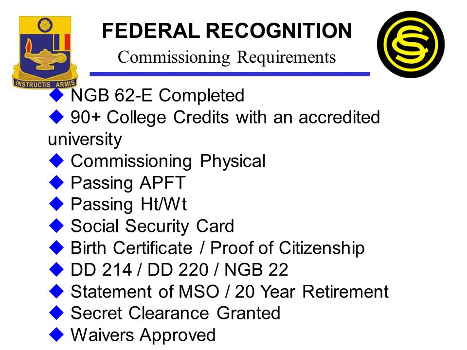 FEDERAL RECOGNITION Commissioning Requirements NGB 62-E Completed