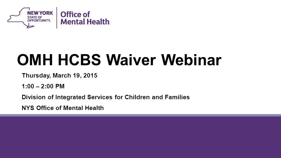 OMH HCBS Waiver Webinar