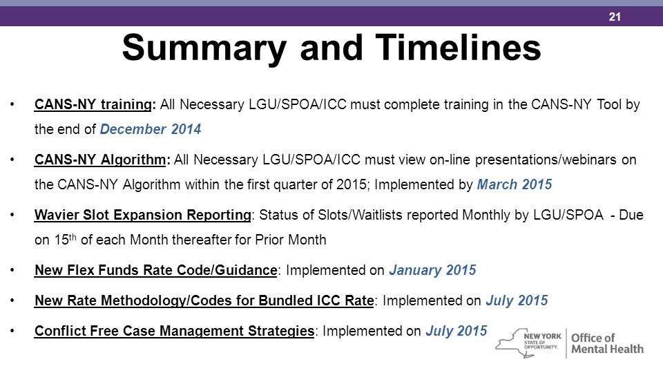 Summary and Timelines CANS-NY training: All Necessary LGU/SPOA/ICC must complete training in the CANS-NY Tool by the end of December 2014.