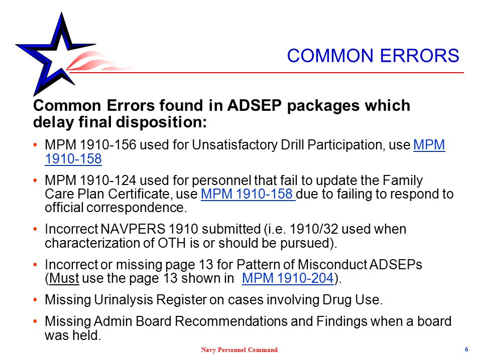 COMMON ERRORS Common Errors found in ADSEP packages which delay final disposition: