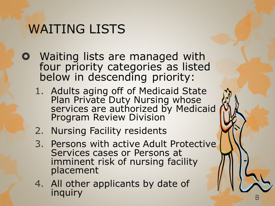 WAITING LISTS Waiting lists are managed with four priority categories as listed below in descending priority: