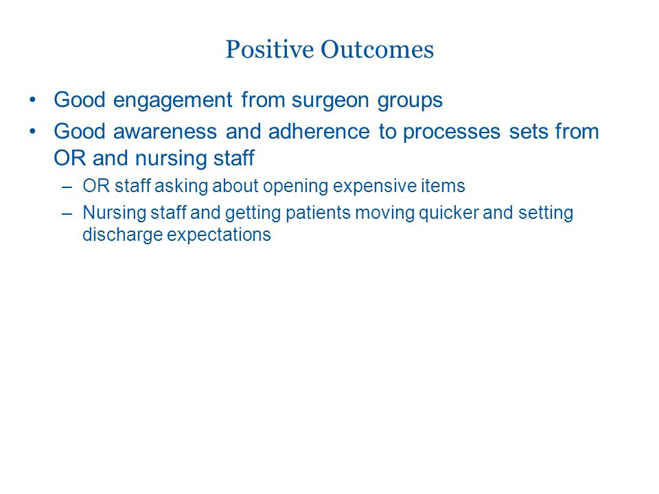 Positive Outcomes Good engagement from surgeon groups