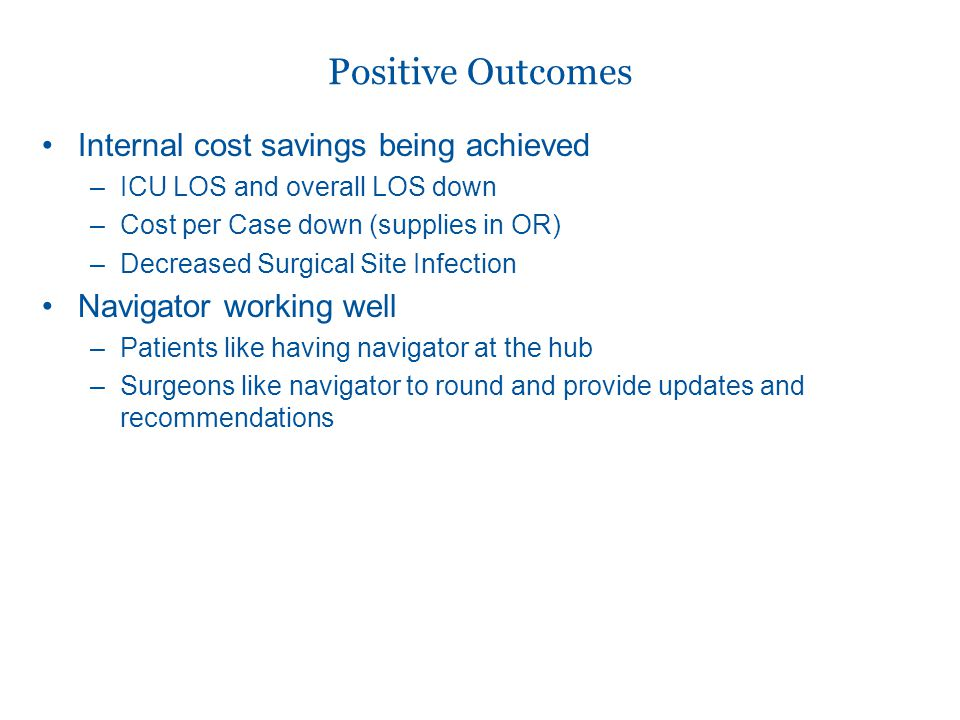 Positive Outcomes Internal cost savings being achieved