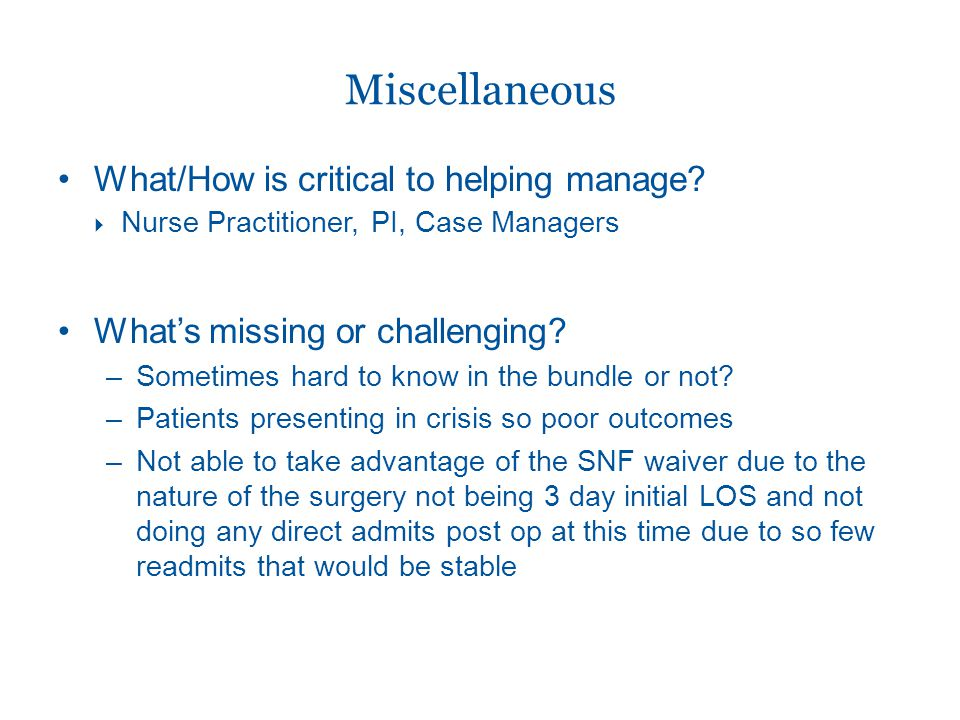 Miscellaneous What/How is critical to helping manage