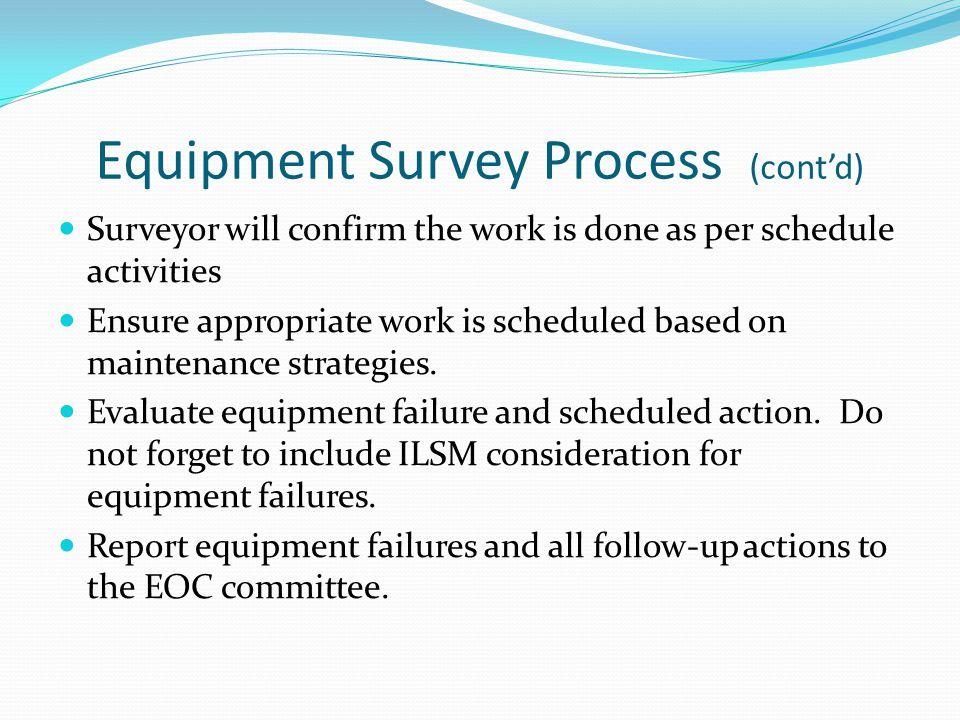 Equipment Survey Process (cont'd)