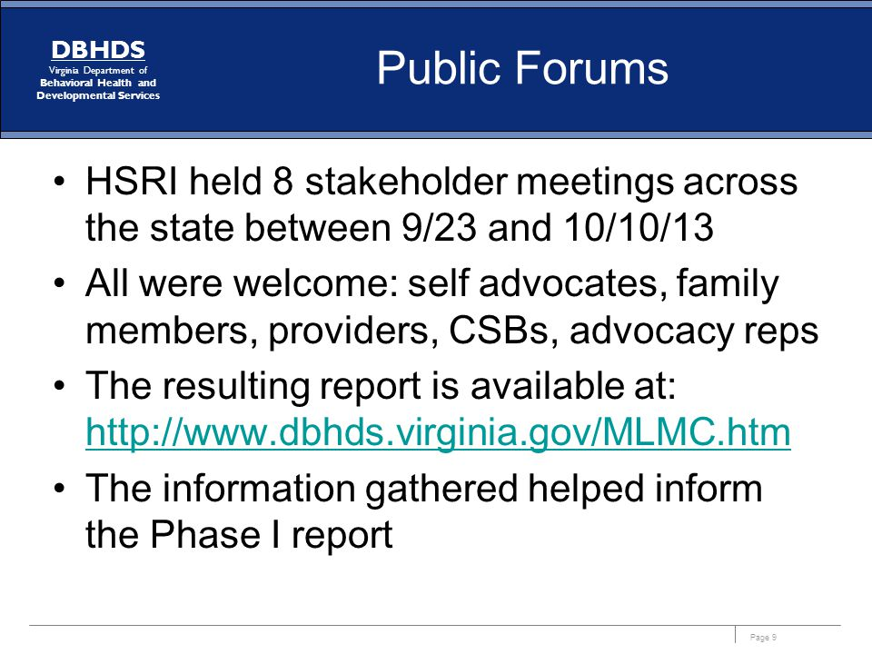 Public Forums HSRI held 8 stakeholder meetings across the state between 9/23 and 10/10/13.