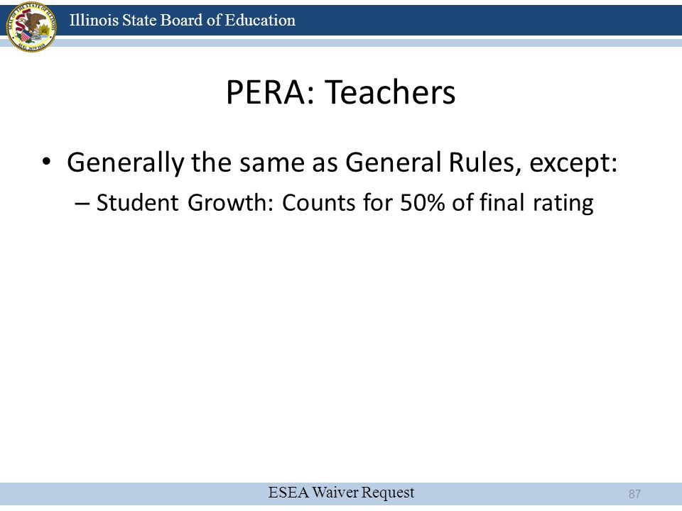 PERA: Teachers Generally the same as General Rules, except:
