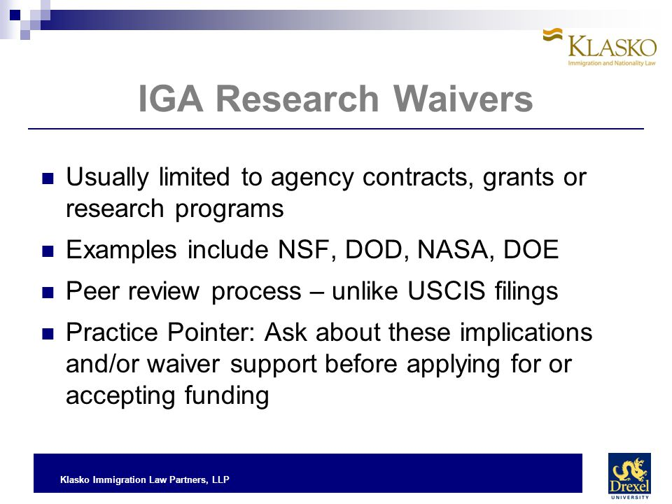 IGA Research Waivers Usually limited to agency contracts, grants or research programs. Examples include NSF, DOD, NASA, DOE.