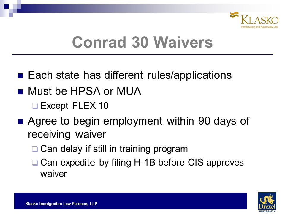 Conrad 30 Waivers Each state has different rules/applications