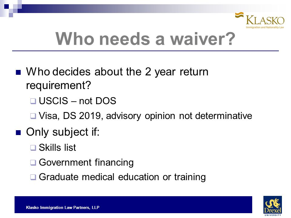 Who needs a waiver Who decides about the 2 year return requirement