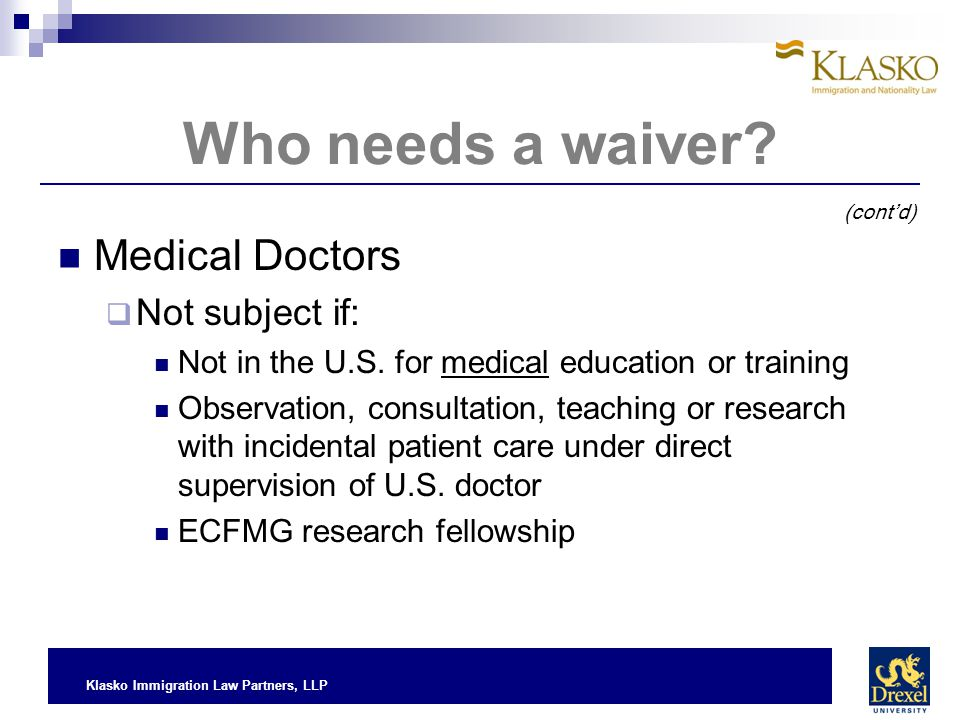 Who needs a waiver Medical Doctors Not subject if: