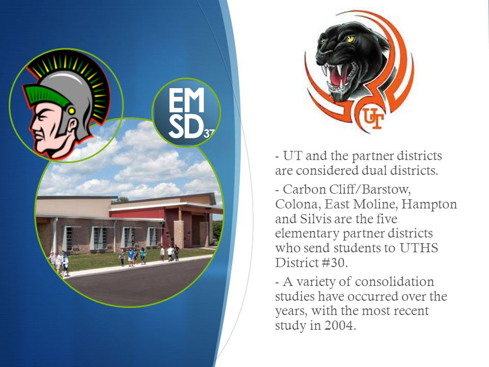 - UT and the partner districts are considered dual districts.