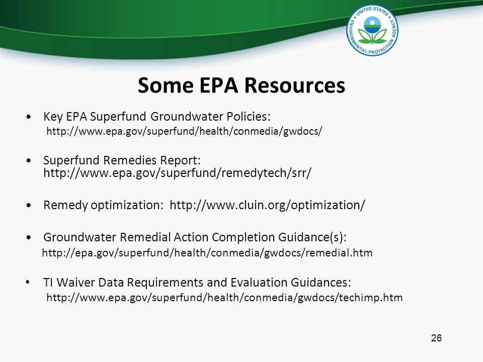 Some EPA Resources Key EPA Superfund Groundwater Policies: