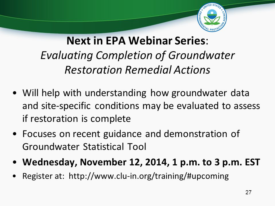 Next in EPA Webinar Series: Evaluating Completion of Groundwater Restoration Remedial Actions