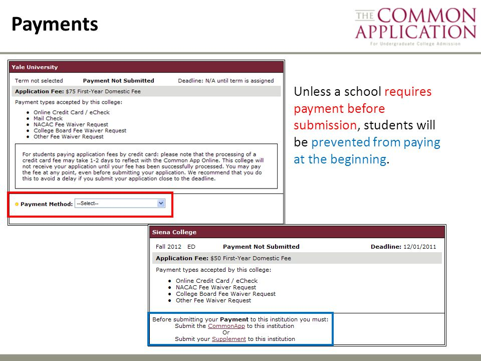 Payments Unless a school requires payment before submission, students will be prevented from paying at the beginning.