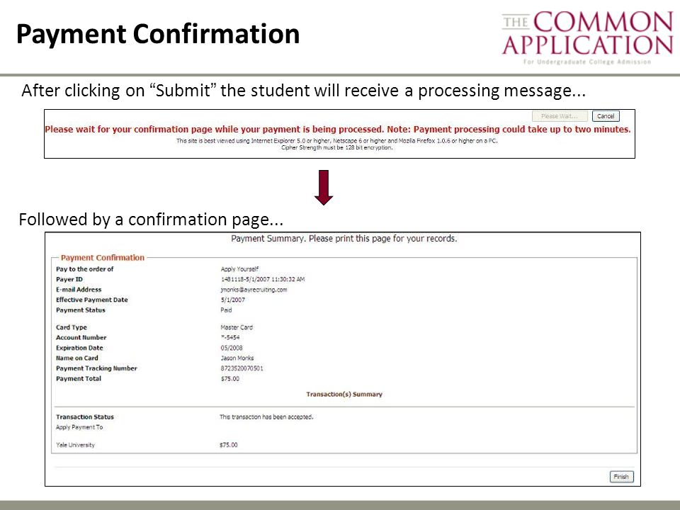 Payment Confirmation After clicking on Submit the student will receive a processing message...