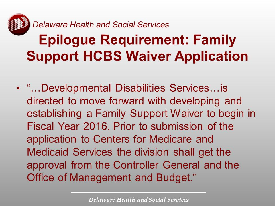 Epilogue Requirement: Family Support HCBS Waiver Application