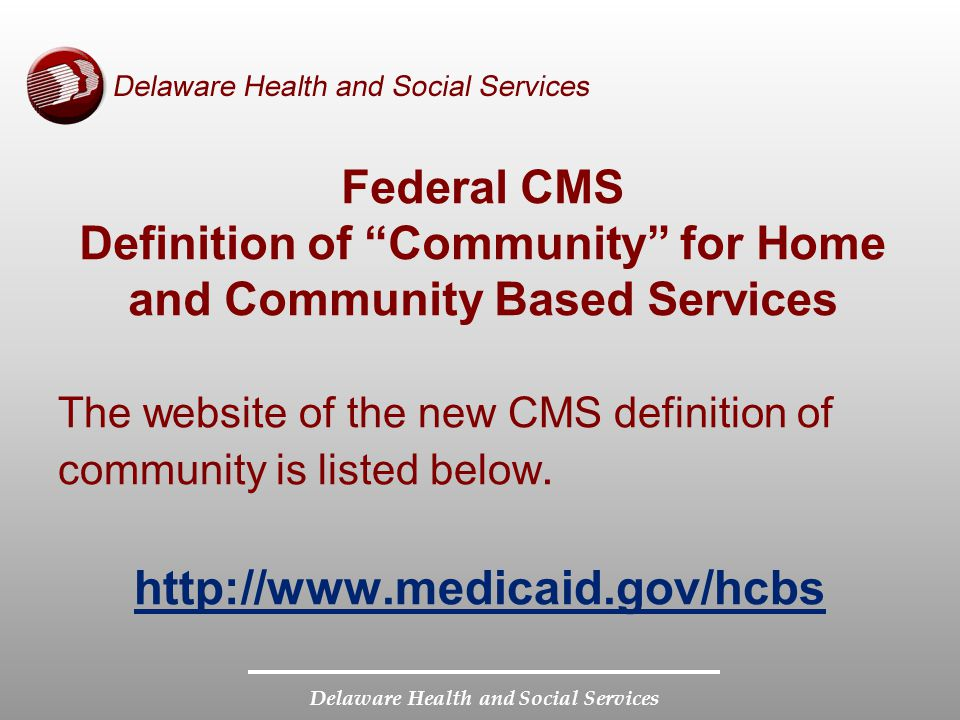 Federal CMS Definition of Community for Home and Community Based Services