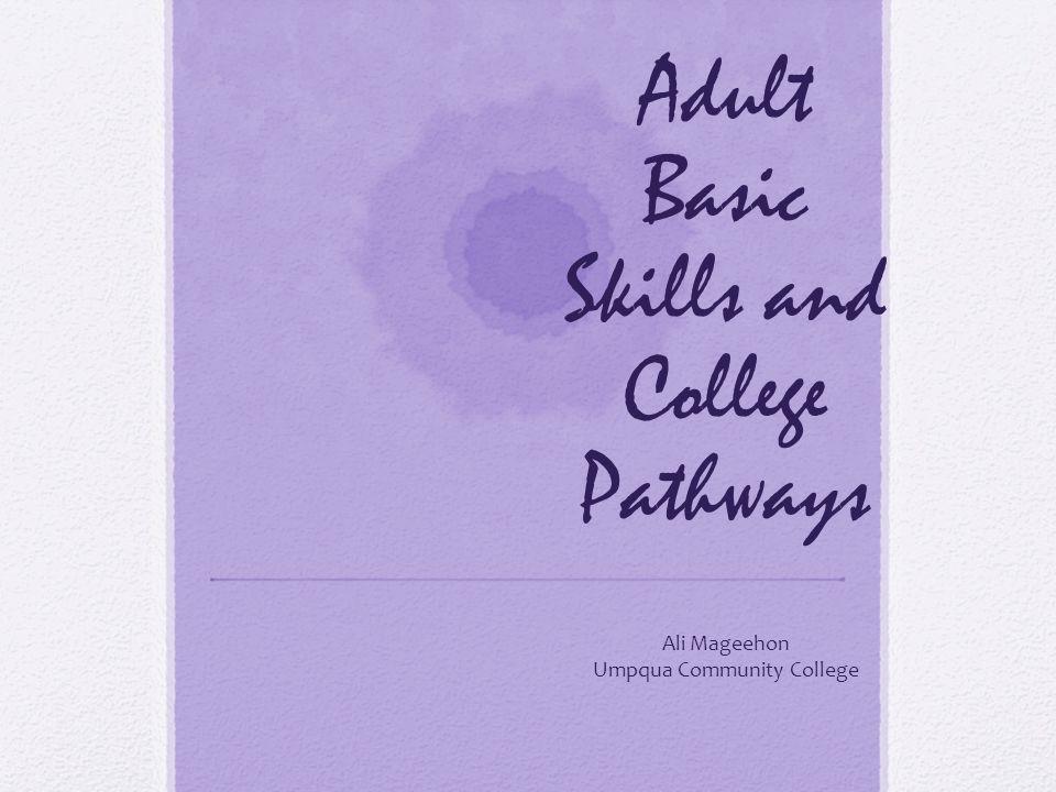 Adult Basic Skills and College Pathways