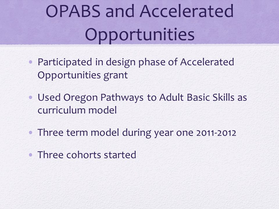 OPABS and Accelerated Opportunities
