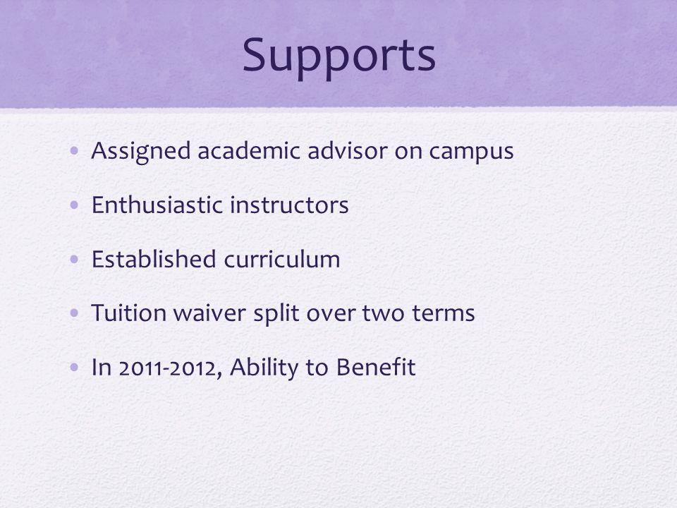 Supports Assigned academic advisor on campus Enthusiastic instructors