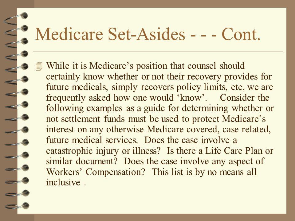 Medicare Set-Asides - - - Cont.