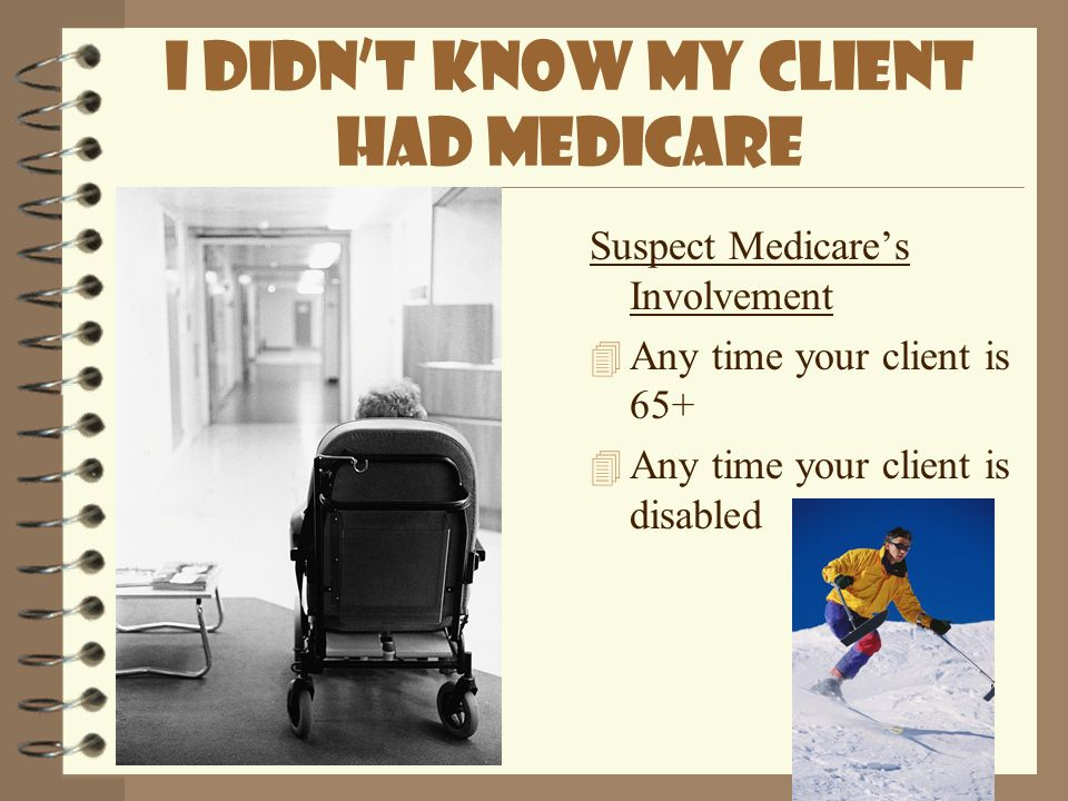 I Didn't Know My Client Had Medicare