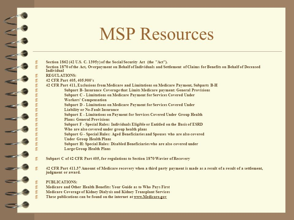 MSP Resources Section 1862 (42 U.S. C. 1395y) of the Social Security Act (the Act ).