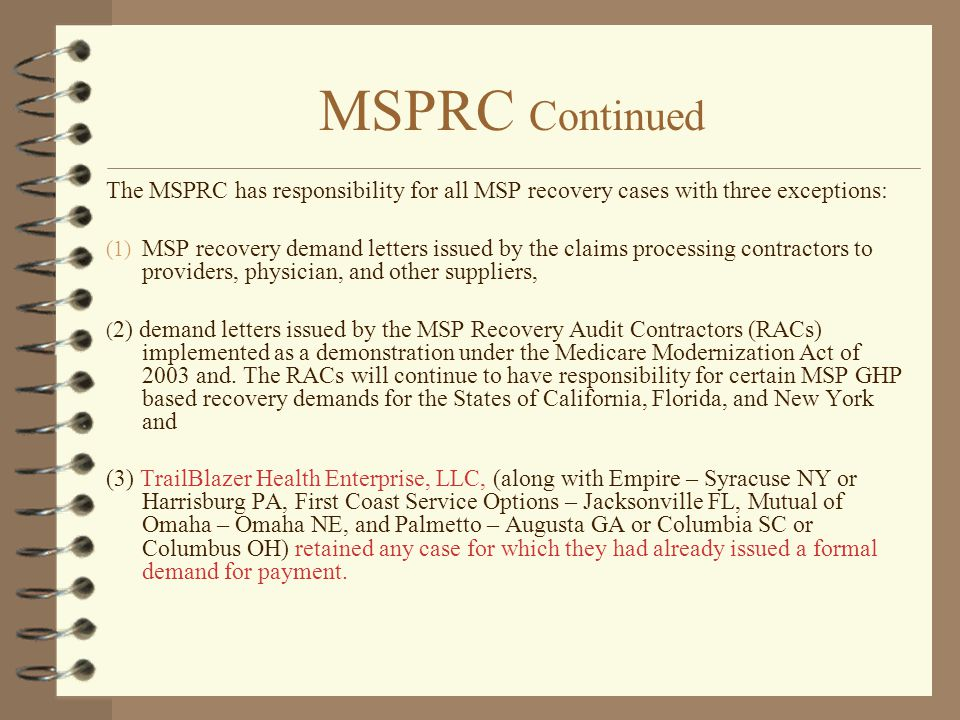 MSPRC Continued The MSPRC has responsibility for all MSP recovery cases with three exceptions: