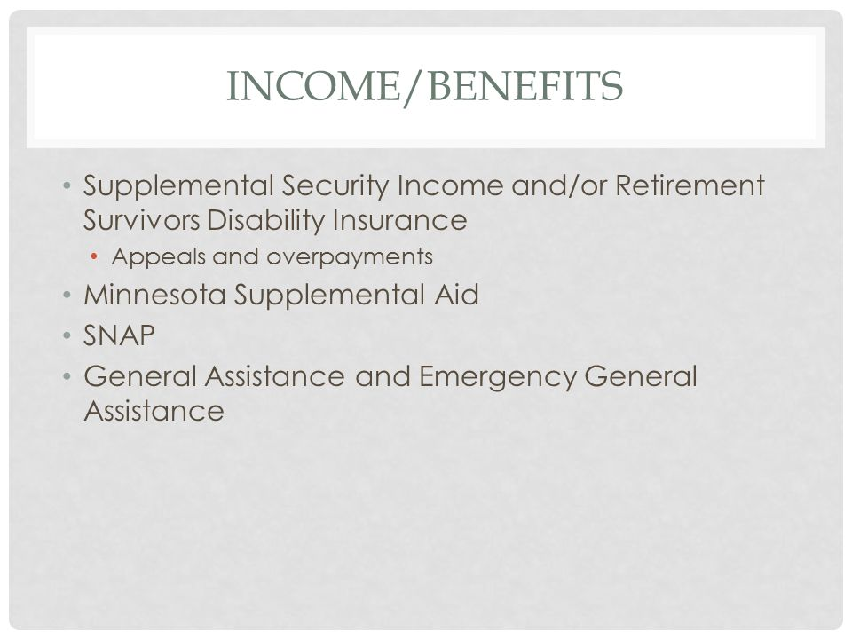Income/Benefits Supplemental Security Income and/or Retirement Survivors Disability Insurance. Appeals and overpayments.