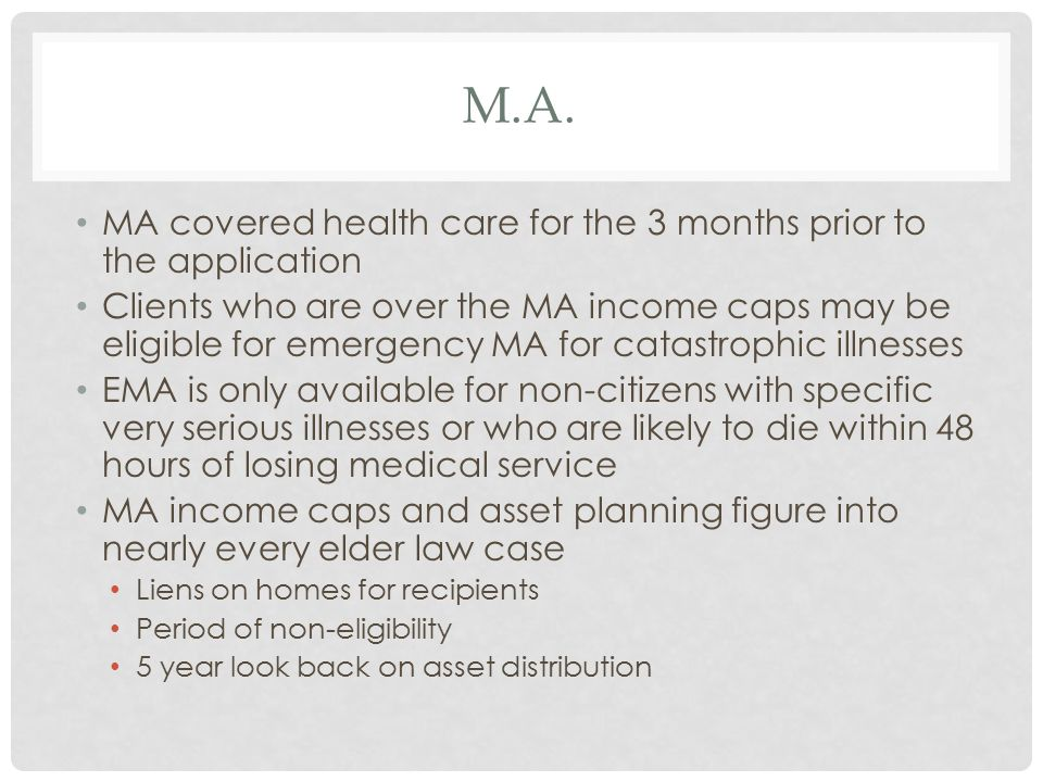 M.A. MA covered health care for the 3 months prior to the application