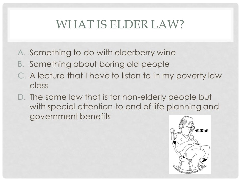 What is elder law Something to do with elderberry wine
